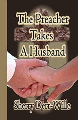 The Preacher Takes A Husband (Those Gals From Minter) (Volume 6)