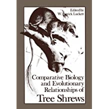 Comparative Biology and Evolutionary Relationships of Tree Shrews
