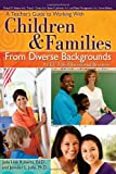 A Teacher's Guide to Working With Children and Families From Diverse Backgrounds: A CEC-TAG Educational Resource, Julia Roberts Ed.D., Jennifer Jolly Ph.D., 1593639163