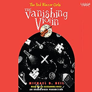 The Red Blazer Girls: The Vanishing Violin Audiobook