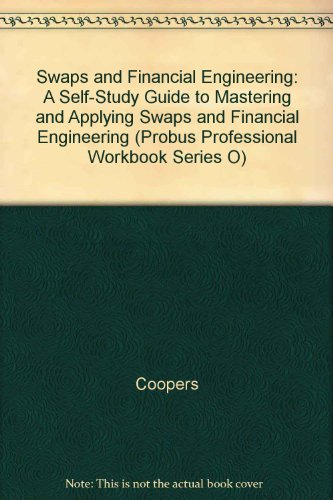 Swaps and Financial Engineering: A Self-Study Guide to Mastering and Applying Swaps and Financial Engineering (Probus Professional Workbook Series O) by Brand: Probus Professional Pub