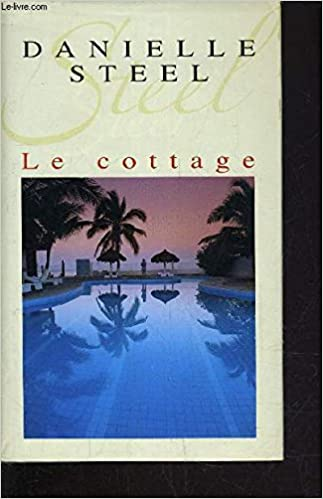 Cottage Danielle Steel 9782744167744 Amazon Com Books