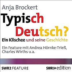Typisch Deutsch? Ein Klischee und seine Geschichte