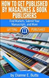 Are you new to the publishing world? Do you want to write articles for print or online magazines or a book but you haven't got a clue where to begin to figure out how to do that? Are you lost when it comes to finding magazines, online outlets, or oth...