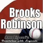Ann Liguori's Audio Hall of Fame: Brooks Robinson | Brooks Robinson