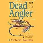 Dead Angler | Victoria Houston