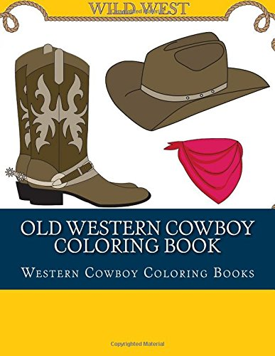 Western Wagon (Old Western Cowboy Coloring Book: Old Wild West Cowboy and Cowgirl Coloring Book (Cowboy, Cowgirl, Rodeo, Horse Riding, Wagons, Guns))