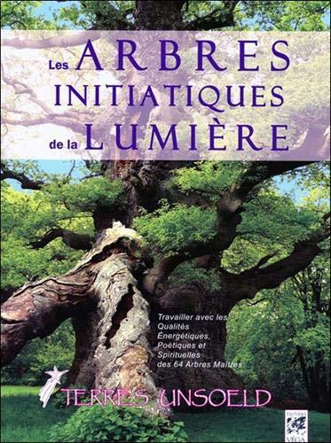 Price comparison product image Les arbres initiatiques de la lumière : Travailler les qualités énergétiques,  curatives,  poétiques et spirituelles des 64 arbres maîtres de l'arbre zodiaque