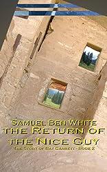 the Return of the Nice Guy (The Story of Bat Garrett Book 2)