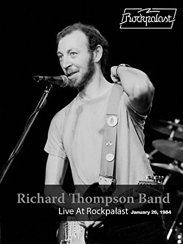 Richard Thompson Band - Live At Rockpalast 1984