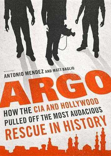Argo: How the CIA and Hollywood Pulled Off the Most Audacious Rescue in History by Brand: Blackstone Audiobooks
