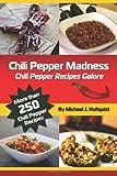Chili Pepper Madness: Chili Pepper Recipes Galore