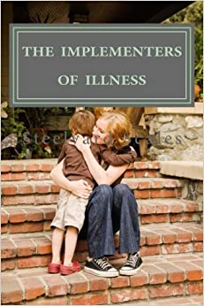 Book The Implementers of Illness: America' Illness Care Act