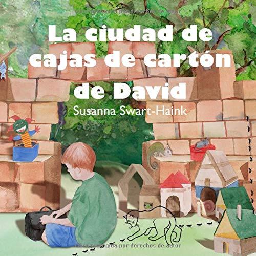 La ciudad de cajas de cartón de David (Spanish Edition): Susanna Swart-Haink: 9781795699594: Amazon.com: Books