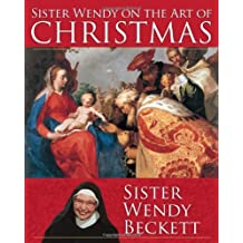 Sister Wendy on the Art of Christmas