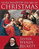 Sister Wendy on the Art of Christmas