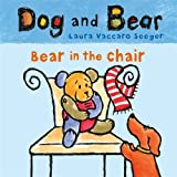 Bear in the Chair: Dog and Bear (Dog and Bear Series)