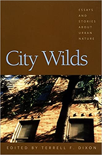 General English Essays City Wilds Essays And Stories About Urban Nature Terrell Dixon Bell Hooks  Betsy Hilbert Bob Marshall Charles Siebert Chet Raymo David Wicinas  Research Essay Thesis also High School Argumentative Essay Topics City Wilds Essays And Stories About Urban Nature Terrell Dixon  Healthy Mind In A Healthy Body Essay