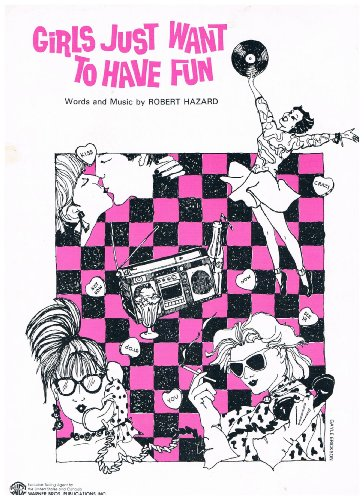 Girls Just Want To Have Fun (Cyndi Lauper song) - Piano Vocal Guitar 1983 (Robert Hazard Girls Just Want To Have Fun)