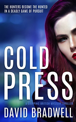 Cold Press: A Gripping British Mystery Thriller - Anna Burgin Book 1 by [Bradwell, David]