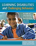 Learning Disabilities and Challenging Behaviors: A Guide to Intervention & Classroom Management