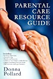 Parental Care Resource Guide, Donna Pollard, 0985033983