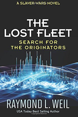 the-lost-fleet-search-for-the-originators-a-slaver-wars-novel-volume-5