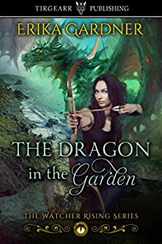 The Dragon in the Garden: The Watcher Rising Series: #1 by [Gardner, Erika]