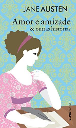 Amor e Amizade & Outras Histórias - Coleção L&PM Pocket: 1231