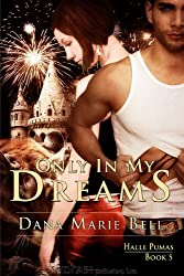 Only In My Dreams: Halle Pumas Series, Book 5