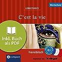 C'est la vie (Compact Lernstories): Französisch Wortschatz - Niveau B1 Hörbuch von Marc Blancher, Adrienne Derrier, Tim Pirard Gesprochen von: Arézou Saffari-Dürr
