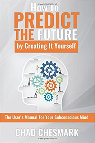 how to predict the future by creating it yourself the user s manual