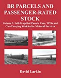 BR Parcels and Passenger-Rated Stock: Self-Propelled Parcels Vans, TPOs and Car-Carrying Vehicles for Motorail Services: 3