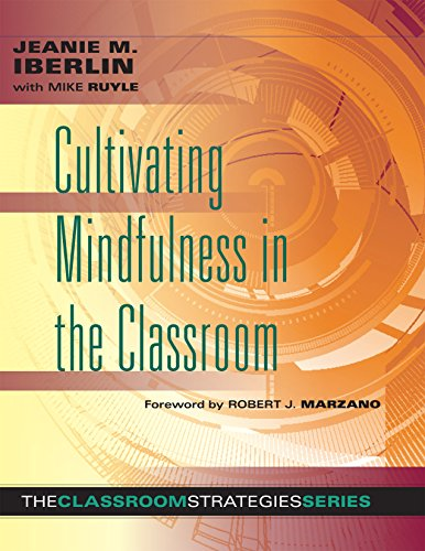 Cultivating Mindfulness in the Classroom -effective, low-cost way for educators to help students manage stress (The Classroom Strategies)]()