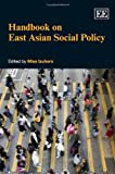 Handbook on East Asian Social Policy, Misa Izuhara, 0857930281