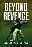 Beyond Revenge, Godfrey Wray, 1436318181
