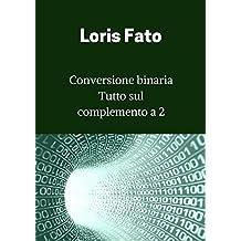 Informatica : numeri binari (Italian Edition)
