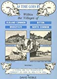 img - for As Time Goes by: A Pictorial and Text Presentation of Community Life from the 1900's to 1990's in Oldland Common, North Common, Bridgeyate and Bitton in Bristol Avon v. 1 book / textbook / text book