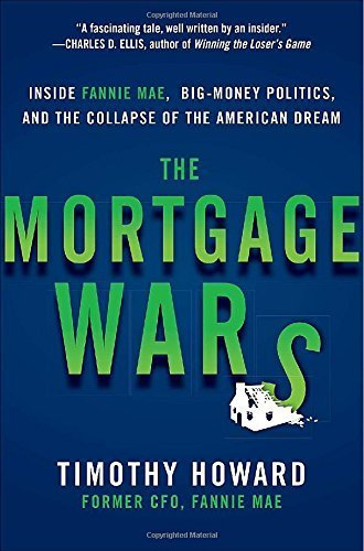 the-mortgage-wars-inside-fannie-mae-big-money-politics-and-the-collapse-of-the-american-dream-by-tim