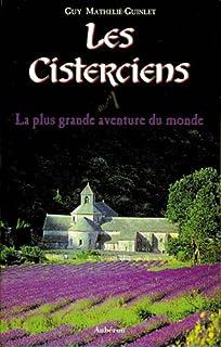 Les Cisterciens : la plus grande aventure du monde