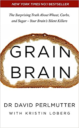 2bd6c06142d9 Grain Brain  The Surprising Truth about Wheat