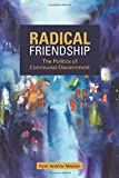 img - for Radical Friendship: The Politics of Communal Discernment book / textbook / text book