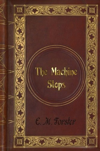 - E. M. Forster - The Machine Stops