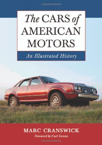 Cars of American Motors: An Illustrated History