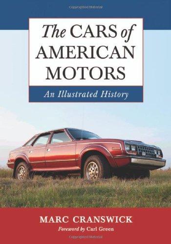 Cars of American Motors: An Illustrated - American Motor Company