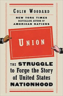Book Cover: Union: The Struggle to Forge the Story of United States Nationhood