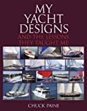 : MY YACHT DESIGNS and the lessons they taught me