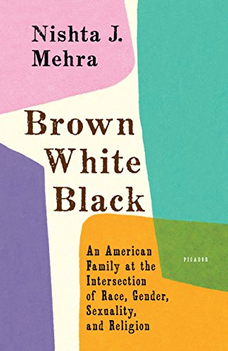 Cover of Brown White Black: An American Family at the Intersection of Race, Gender, Sexuality, and Religion
