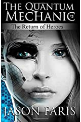 The Return of Heroes: The Quantum Mechanic Series Book 3 Paperback