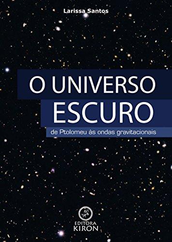 O universo escuro: de Ptolomeu à descoberta das ondas gravitacionais